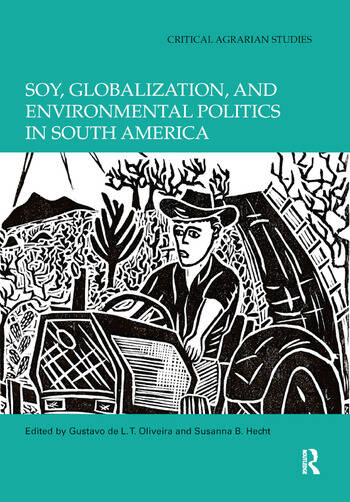 Soy, Globalization, and Environmental Politics in South America book cover