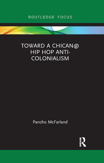 Toward a Chican@ Hip Hop Anti-colonialism book cover
