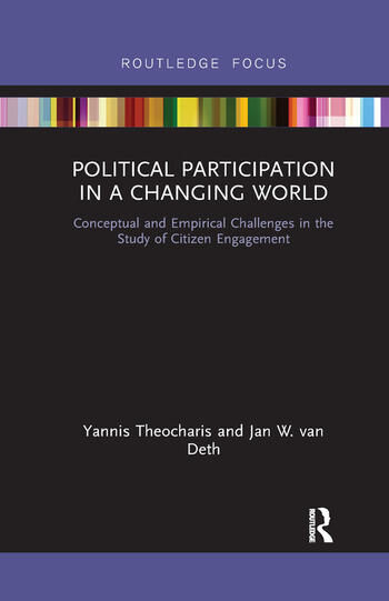Political Participation in a Changing World Conceptual and Empirical Challenges in the Study of Citizen Engagement book cover