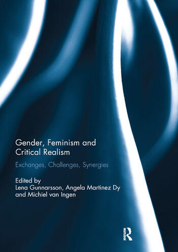 Gender, Feminism and Critical Realism Exchanges, Challenges, Synergies book cover