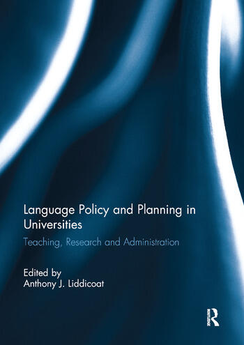 Language Policy and Planning in Universities Teaching, research and administration book cover