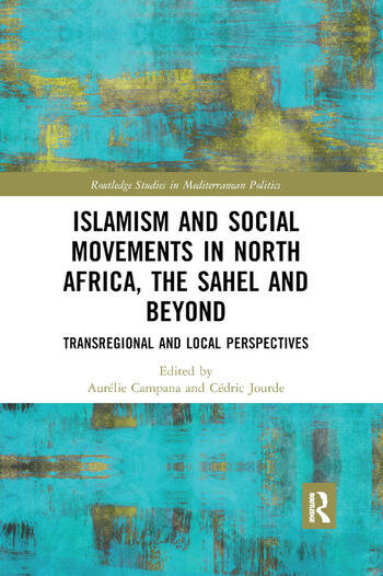 Islamism and Social Movements in North Africa, the Sahel and Beyond Transregional and Local Perspectives book cover