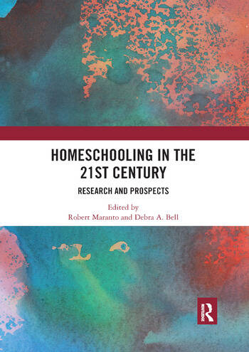 Homeschooling in the 21st Century Research and Prospects book cover