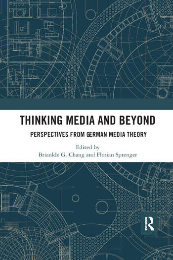 Thinking Media and Beyond Perspectives from German Media Theory book cover