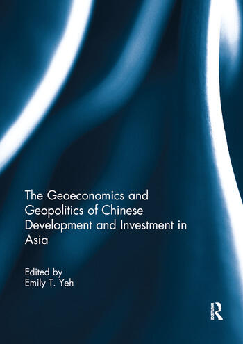 The Geoeconomics and Geopolitics of Chinese Development and Investment in Asia book cover