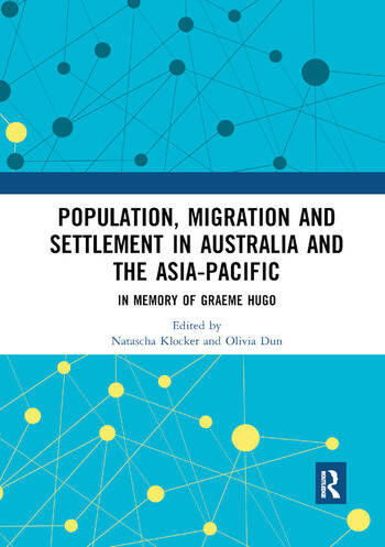 Population, Migration and Settlement in Australia and the Asia-Pacific In Memory of Graeme Hugo book cover