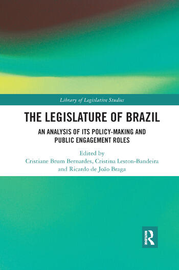 The Legislature of Brazil An Analysis of Its Policy-Making and Public Engagement Roles book cover