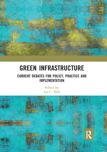Green Infrastructure Current Debates for Policy, Practice and Implementation book cover