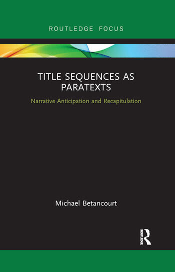 Title Sequences as Paratexts Narrative Anticipation and Recapitulation book cover