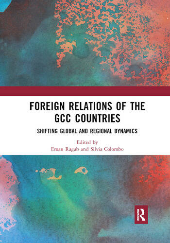 Foreign Relations of the GCC Countries Shifting Global and Regional Dynamics book cover