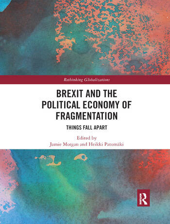 Brexit and the Political Economy of Fragmentation Things Fall Apart book cover