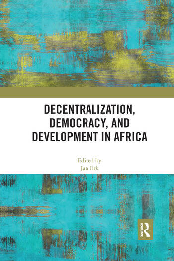Decentralization, Democracy, and Development in Africa book cover