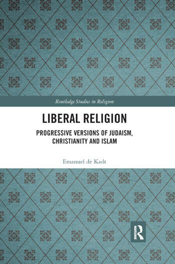 Liberal Religion Progressive versions of Judaism, Christianity and Islam book cover
