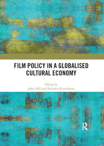 Film Policy in a Globalised Cultural Economy book cover
