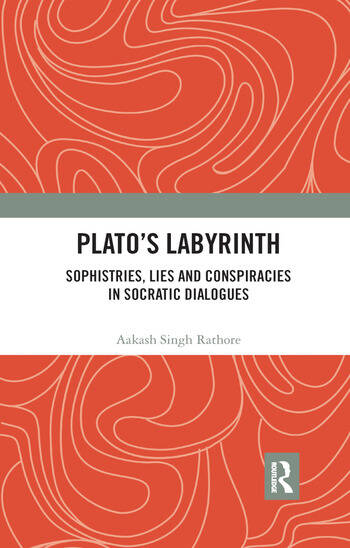 Plato�s Labyrinth Sophistries, Lies and Conspiracies in Socratic Dialogues book cover