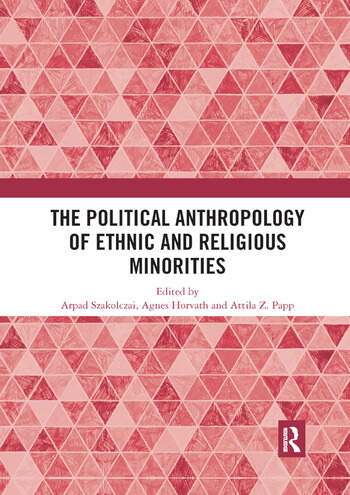 The Political Anthropology of Ethnic and Religious Minorities book cover