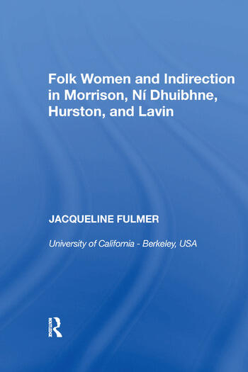 Folk Women and Indirection in Morrison, N Dhuibhne, Hurston, and Lavin book cover