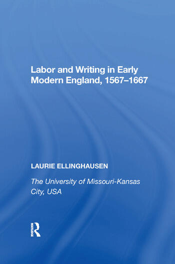 Labor and Writing in Early Modern England, 1567-1667 book cover