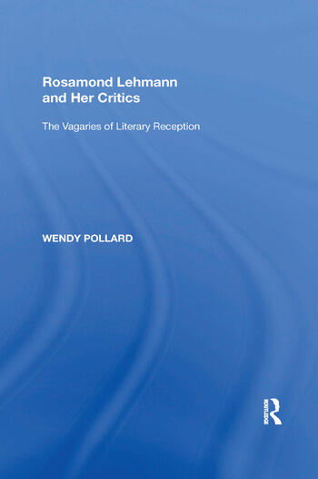 Rosamond Lehmann and Her Critics The Vagaries of Literary Reception book cover