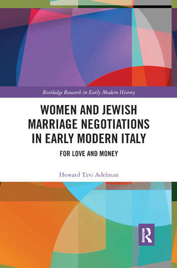 Women and Jewish Marriage Negotiations in Early Modern Italy For Love and Money book cover