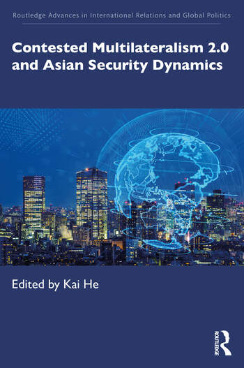 Contested Multilateralism 2.0 and Asian Security Dynamics book cover