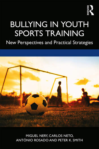 Bullying in Youth Sports Training New perspectives and practical strategies book cover