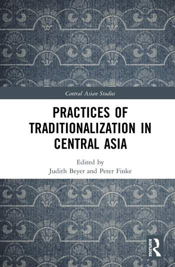 Practices of Traditionalization in Central Asia book cover