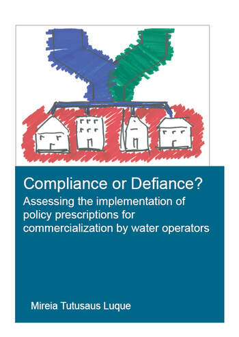 Compliance or Defiance? Assessing the Implementation of Policy Prescriptions for Commercialization by Water Operators book cover