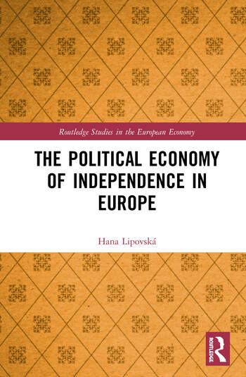 The Political Economy of Independence in Europe book cover