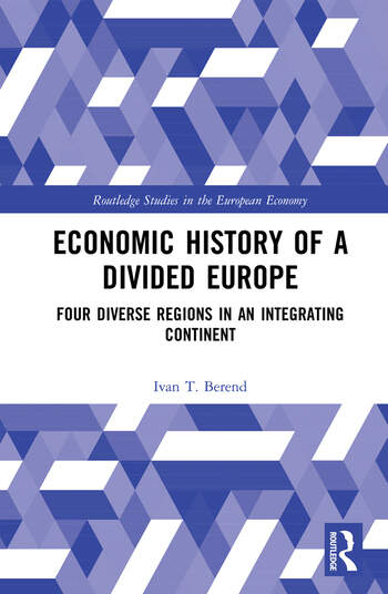 Economic History of a Divided Europe Four Diverse Regions in an Integrating Continent book cover