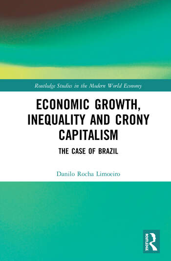 Economic Growth, Inequality and Crony Capitalism The Case of Brazil book cover
