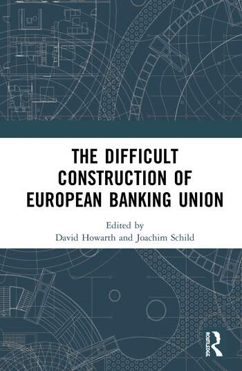 The Difficult Construction of European Banking Union book cover