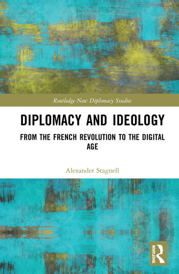 Diplomacy and Ideology From the French Revolution to the Digital Age book cover