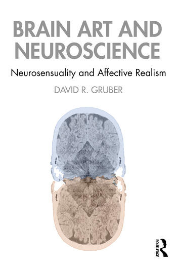 Brain Art and Contemporary Neuroscience Neuro-sensuality and Affective Realism book cover