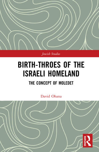 Birth-Throes of the Israeli Homeland The Concept of Moledet book cover