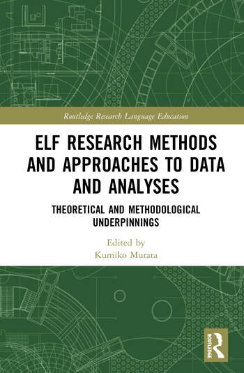 ELF Research Methods and Approaches to Data and Analyses Theoretical and Methodological Underpinnings book cover