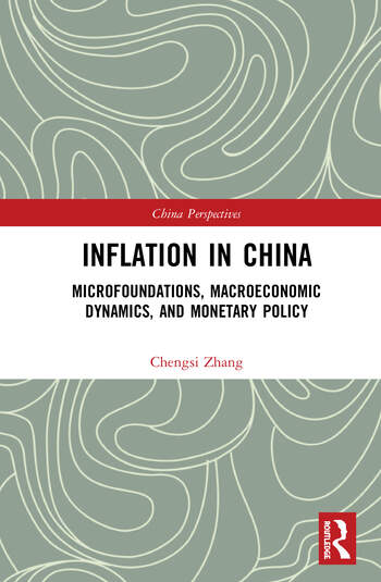 Inflation in China Microfoundations, Macroeconomic Dynamics and Monetary Policy book cover