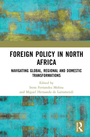 Foreign Policy in North Africa Navigating Global, Regional and Domestic Transformations book cover