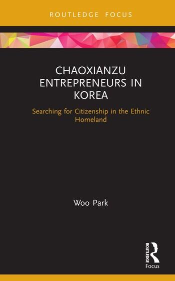 Chaoxianzu Entrepreneurs in Korea Searching for Citizenship in the Ethnic Homeland book cover