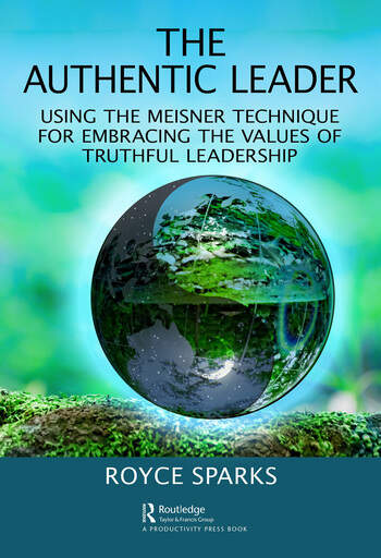 The Authentic Leader Using the Meisner Technique for Embracing the Values of Truthful Leadership book cover
