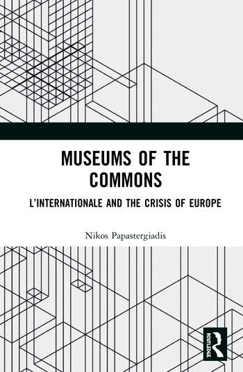 Museums of the Commons L'Internationale and the Crisis of Europe book cover