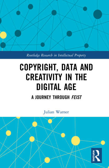 Copyright, Data and Creativity in the Digital Age A Journey through Feist book cover