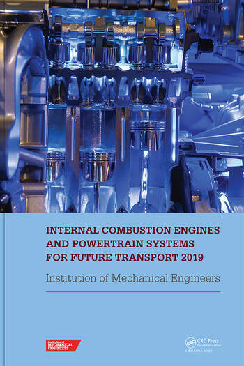 Internal Combustion Engines and Powertrain Systems for Future Transport 2019 Proceedings of the International Conference on Internal Combustion Engines and Powertrain Systems for Future Transport, (ICEPSFT 2019), December 11-12, 2019, Birmingham, UK book cover