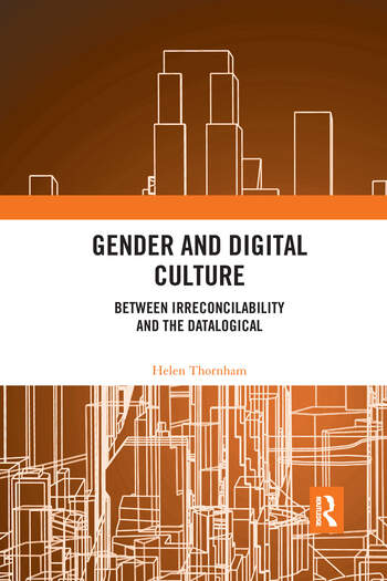 Gender and Digital Culture Between Irreconcilability and the Datalogical book cover