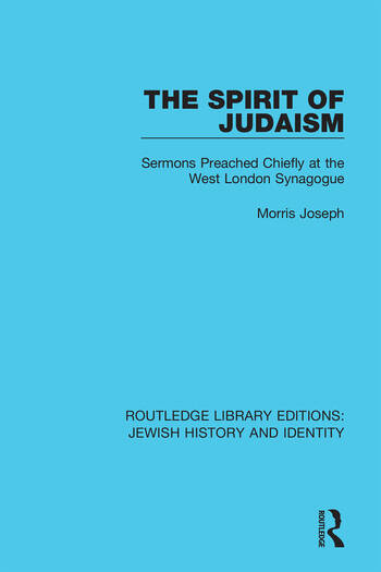 The Spirit of Judaism Sermons Preached Chiefly at the West London Synagogue book cover