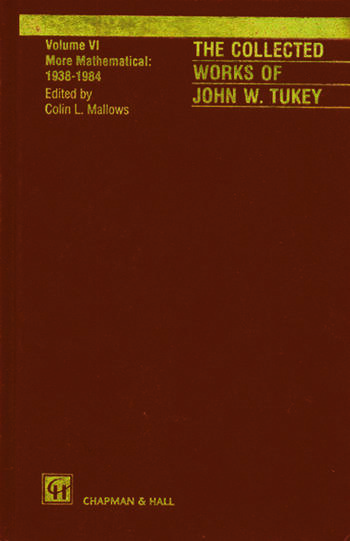 The Collected Works of John W. Tukey More Mathematical 1938-1984, Volume VI book cover