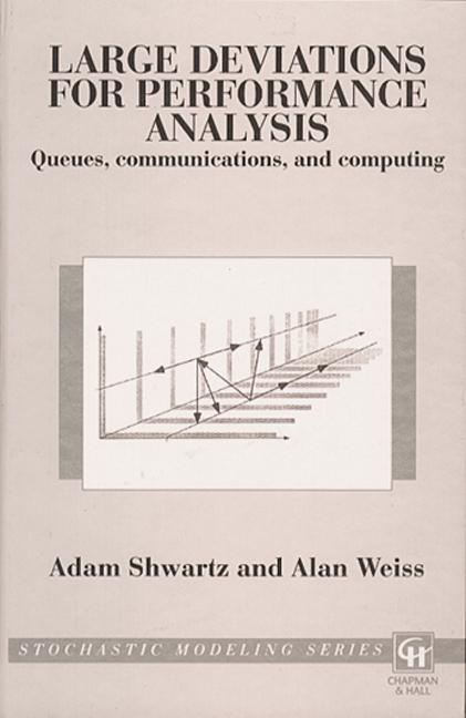 Large Deviations For Performance Analysis QUEUES, Communication and Computing book cover
