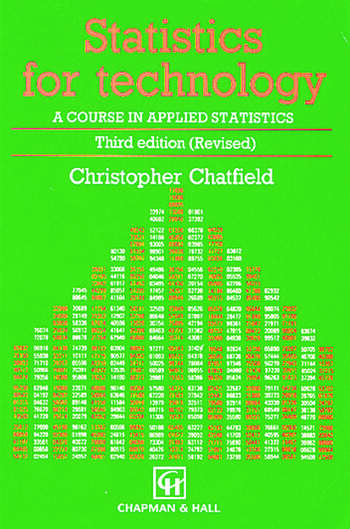 Statistics for Technology A Course in Applied Statistics, Third Edition book cover