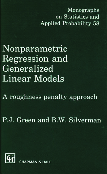 Nonparametric Regression and Generalized Linear Models A roughness penalty approach book cover