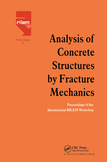 Analysis of Concrete Structures by Fracture Mechanics Proceedings of a RILEM Workshop dedicated to Professor Arne Hillerborg, Abisko, Sweden 1989 book cover